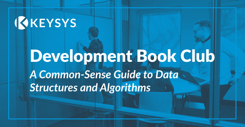 Development Book Club: A Common-Sense Guide to Data Structures and Algorithms
